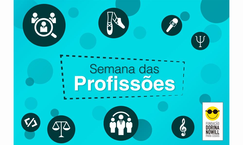 """Descrição da imagem: banner virtual na cor azul com o título """"Semana das Profissões"""" no centro. Ao redor há vários ícones ilustrados, como microfone, sapatilha, nota musical, balança e pessoas."""